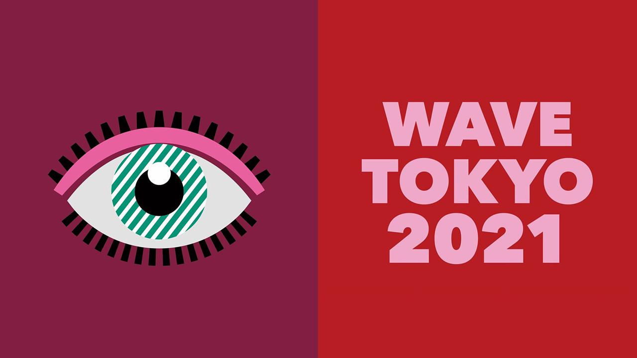 WAVE TOKYO 2021